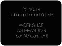 Inscreva-se já: workshop AG Branding em 25 de outubro!   http://alegarattoni.com.br/inscreva-se-ja-workshop-ag-branding-em-25-de-outubro/