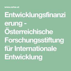 Entwicklungsfinanzierung - Österreichische Forschungsstiftung für Internationale Entwicklung