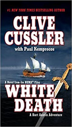 The Paperback of the White Death: A Kurt Austin Adventure (NUMA Files Series) by Clive Cussler, Paul Kemprecos Good Books, Books To Read, My Books, Clive Cussler Books, Reading Adventure, Adventure Novels, Fantasy Books, Along The Way, Bestselling Author