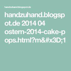 handzuhand.blogspot.de 2014 04 ostern-2014-cake-pops.html?m=1
