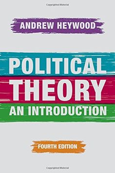 Political Theory: An Introduction by Andrew Heywood Ebook Pdf, Books Online, Audio Books, Theory, Politics, Author, Activities, Reading, Book Review