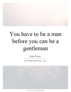 To be a gentleman. Gentleman Quotes, Men Quotes, Picture Quotes, Quotations, Cool Pictures, Cards Against Humanity, Humor, Guys, Sayings