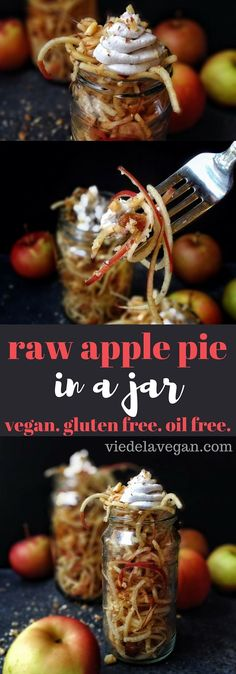 Raw Apple Pie in a Jar Raw apple pie in a jar. Spiralised apple mixed with a few other ingredients makes a deliciously easy raw dessert which tastes like apple pie! Healthy Vegan Dessert, Raw Vegan Desserts, Raw Vegan Recipes, Vegan Sweets, Vegan Foods, Vegan Snacks, Vegan Vegetarian, Healthy Snacks, Vegetarian Recipes