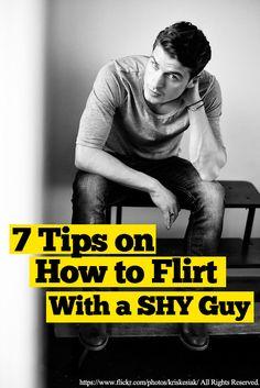 flirt with a shy guy