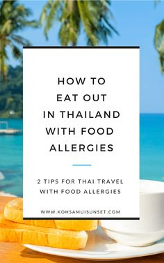 Thailand with Food Allergies: Tips and Suggestions – With a prevalence of nuts Thai cooking, visiting Thailand with food allergies can be a challenge for those with food allergies. A few broad tips... Click through to read more:  | #bangkok #thailand #phuket #kohsamui #travel
