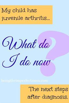 The next steps after juvenile arthritis diagnosis  http://www.beingtheimperfectmom.com/child-juvenile-arthritis-now/  #juvenilearthritisawareness #ja #juvenilearthritis