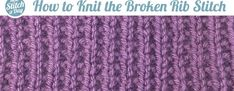 How to knit the Broken Rib Stitch
