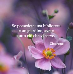 Quote by Cicerone #quotes #quote #aforismi #nature #natura #flowers #citazioni #naturequotes