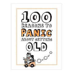 Knock Knock Gift Book: 100 Reasons to Panic® about Getting Old