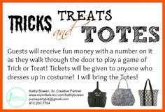 Looking for a fun theme for your Initials Inc. party? Here's one for around Halloween time. The guests will receive fun money when they walk through the door for a game of Trick or Treat! Tickets for a prize drawing will be given for anyone wearing a costume! Kathy Bowen, Creative Leader in Maryland pursepartybiz@gmail.com 410.200.7704
