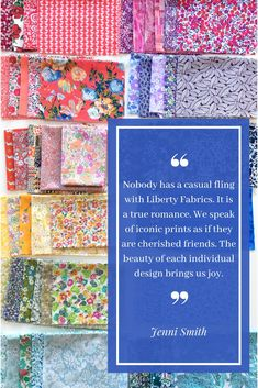 A quote by Jenni Smith from Quilting With Liberty about why we all love Liberty fabrics so much! Liberty Of London Fabric, Liberty Print, Liberty Fabric, Foundation Paper Piecing, English Paper Piecing, First Kiss, Jenni, Love Is All, Pin Cushions