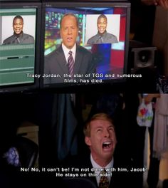 Kenneth: No! No it can't be! I'm not done with him, Jacob! He stays on this side! #30Rock