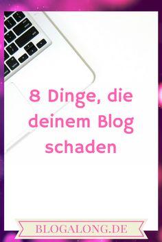 8 Dinge, die deinem Blog schaden #bloggen #blog #tipps