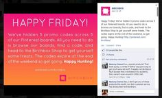 Birchbox: Hidding Discount Codes within their Pinterest site to increase followers and sales.