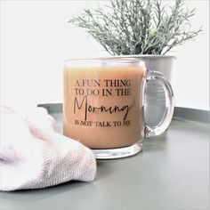 A Fun Thing To Do In The Morning Is Not Talk To Me Glass Coffee Mug. funny mug. Glass Coffee Mugs, Cute Coffee Mugs, Cute Mugs, I Love Coffee, My Coffee, Coffee Cups, Morning Coffee, Coffee Is Life, My Glass