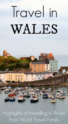 Travel in Wales: Highlights and practicalities, things to do, places to see, in Wales UK. #romantictraveldestinations
