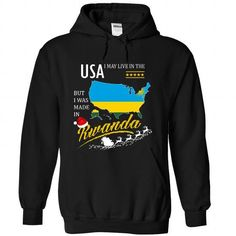 I May Live in the United States But I Was Made in Rwanda - Christmas Tees T-Shirts, Hoodies (39.99$ ==►► Shopping Here!)