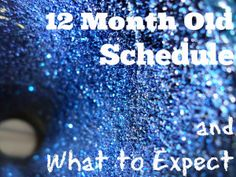 12 Month Schedule - What you can expect for your now 1 year old! momsofancy.com