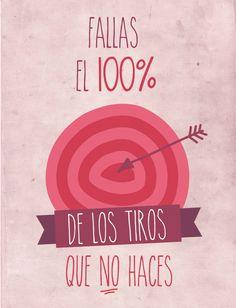 Fallas el 100% de los tiros q no haces #inspiración #motivación #frase http://www.gorditosenlucha.com/                                                                                                                                                     Más