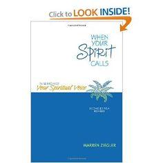When Your Spirit Calls-In Search of Your Spiritual Voice  by Warren Ziegler with Mandy Ziegler (Author)