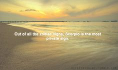 Scorpio. OMG so very true.