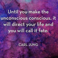Until YOU Make the Unconscious Conscious, It WILL DIRECT Your Life and You Will CALL it FATE! What Do You Call it?? 😎😎😎😎