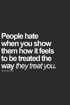 Like They Treat You