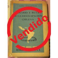 Paraíso del Libro Usado: Ideario Y Ruta De La Emancipacion Chilena / Jaime ...