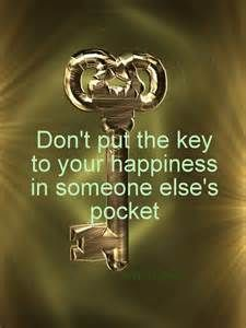 never put your key to happiness in someone else's pocket - Bing Images
