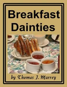 "Delicious Mouth-Watering Breakfast Dishes    	    	""Dinner may be pleasant, 	So may social tea; 	But yet methinks the breakfast 	Is best of all the three.""    	Delicious breakfast dishes include:    	Fruits 	Eggs and Omelets 	Toast Bread, Rolls, Etc."