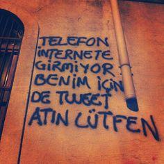 telefon internete girmiyor, benim icin de tweet atin lutfen. i don't have internet on my phone, pleasr tweet for me too. direngezi