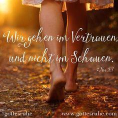 Wir gehen im Vertrauen und nicht im Schauen. VIDEO: http://ift.tt/1MS6sC7 - by www.gottesruhe.com #gottesruhe #jesus #Gott #christ #vornheder #God #Gebet #Bibel #Evangelium #Pfingsten