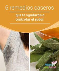 6 remedios caseros que te ayudarán a controlar el sudor  El sudor es un fluido ácido incoloro que se segrega a través de las glándulas sudoríparas ubicadas dentro de la piel.