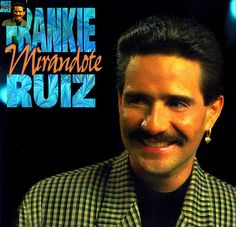 """Frankie Ruiz was a famous Puerto Rican Salsa singer. Ruiz was one of the most successful salsero's in the """"Salsa Romantica"""" genre that was popular in the 1980's and early 1990's. Born: March 10, 1958, Paterson, NJ.  Died: August 9, 1998, New York City, NY.  Record label: Rodven Records."""