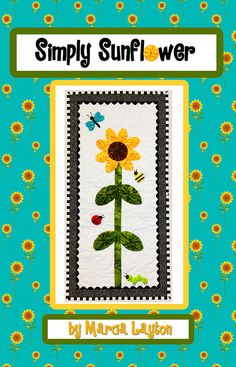 Simply Sunflower wall hanging pattern by Marcia Layton Designs