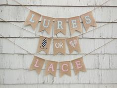 Lures or Lace Gender Reveal, Lures or Lace Banner, Gender Reveal Party Decor, Gender Reveal Banner, Boy Or Girl Baby Shower Banner Sign by IchabodsImagination on Etsy https://www.etsy.com/listing/385124734/lures-or-lace-gender-reveal-lures-or