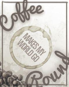 coffee makes my world go round...