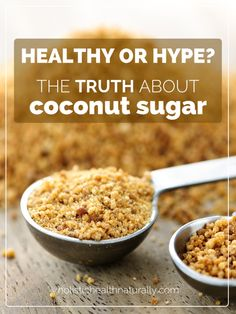 Healthy or Hype? The Truth About Coconut Sugar | holistichealthnaturally.com