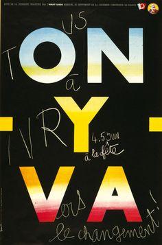 """""""On y va - Tous à Ivry à la fête vers le changement"""" by Grapus (FRANCE, Paris)"""