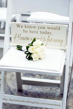 In Memorial Memory Decor (Page 1 of We know you would be here today if heaven wasn't so far away memorial sign. Wedding in memory idea for the ceremony. Or use in a display at a reception table. Buy or learn more in the My Online Wedding Help products s Different Wedding Ideas, Cute Wedding Ideas, Wedding Goals, Perfect Wedding, Wedding Styles, Dream Wedding, Gown Wedding, Wedding Dresses, Wedding Favors