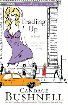 Trading Up ~ Candice Bushnell