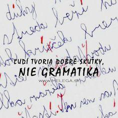 Existuje niekto, kto rád píše alebo písal diktáty? 🧐 #citat #myslienka #pravidlo #dobre #skutky #gramatika #zivot #motivacia #inspiracia #melega #jaroslavmelega