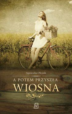 A potem przyszła wiosna - Agnieszka Olejnik Romans, Books, Movies, Movie Posters, Painting, Literatura, English People, Women, Libros