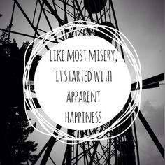 Like most misery, it started with apparent happiness