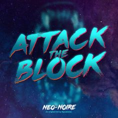 ATTACK THE BLOCK title treatment using my Neo-Noire font. Available now.