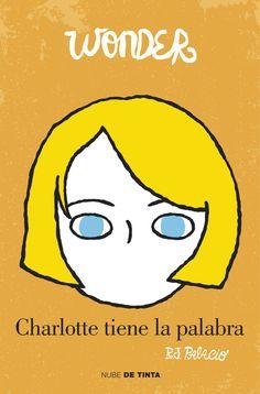 Charlotte tiene la palabra es una nueva mirada a la historia de Auggie, el protagonista de Wonder. La lección de August, a través de los ojos de la chica asignada para acompañarle durante los primeros días de clase. La lección de August ha recordado a más de cuatro millones de lectores en todo el mundo la importancia de ser amable ...  http://www.megustaleer.com/libro/wonder-charlotte-tiene-la-palabra/ES0143500 http://rabel.jcyl.es/cgi-bin/abnetopac?SUBC=BPSO&ACC=DOSEARCH&xsqf99=1826518+