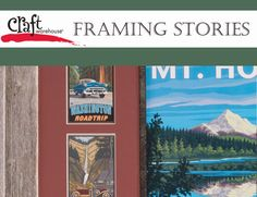 Framing Stories – Adventures in the Northwest