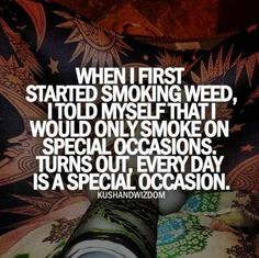 Proud to be a shameless stoner