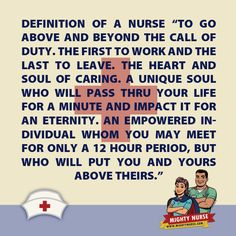 To define a nurse, this is as good a place to start as any but there should be so much more