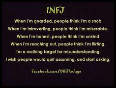 INFJ so funny- have literally said i wish people would stop assuming and start asking.
